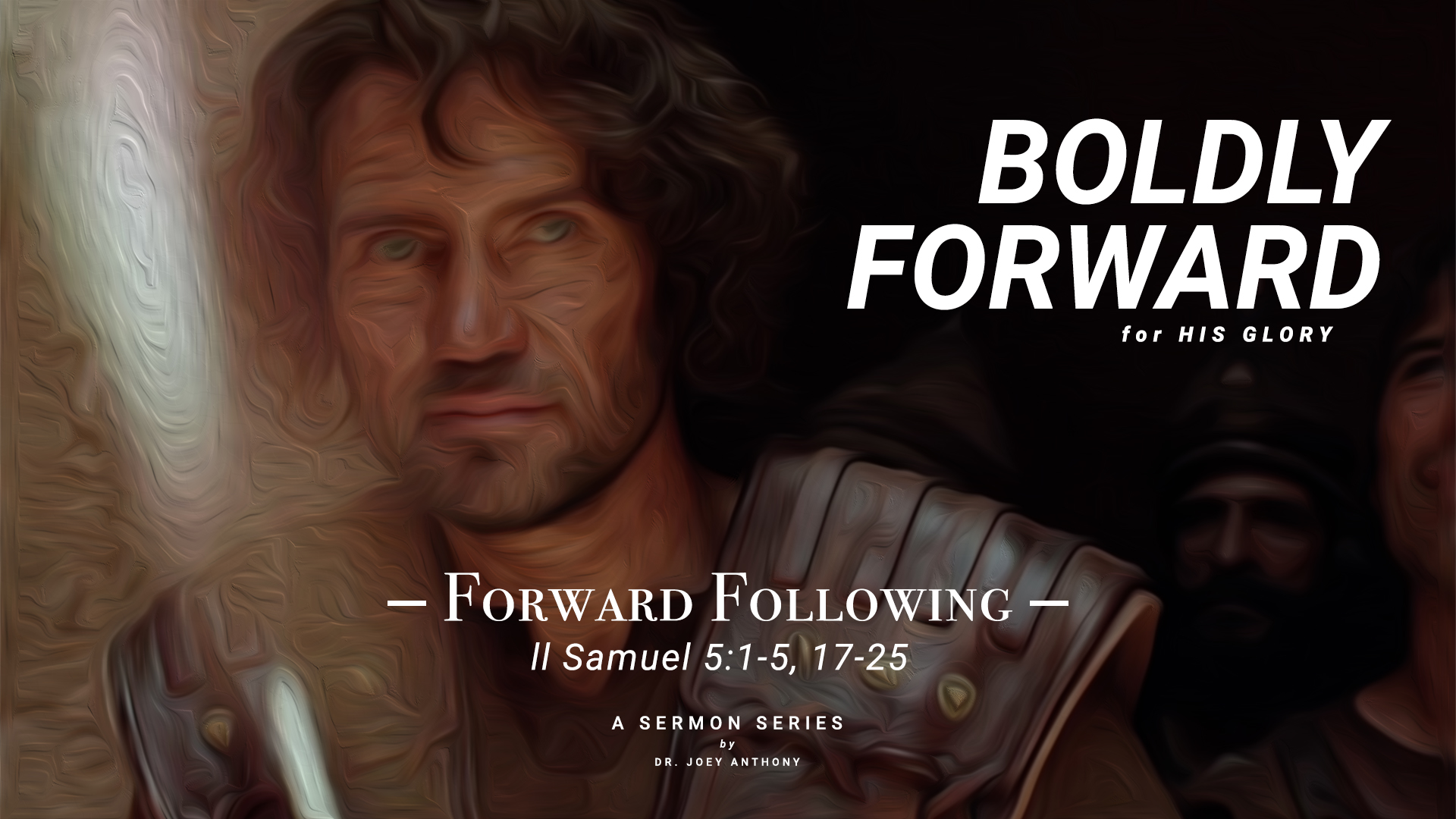 Forward Following – Boldly Forward For His Glory