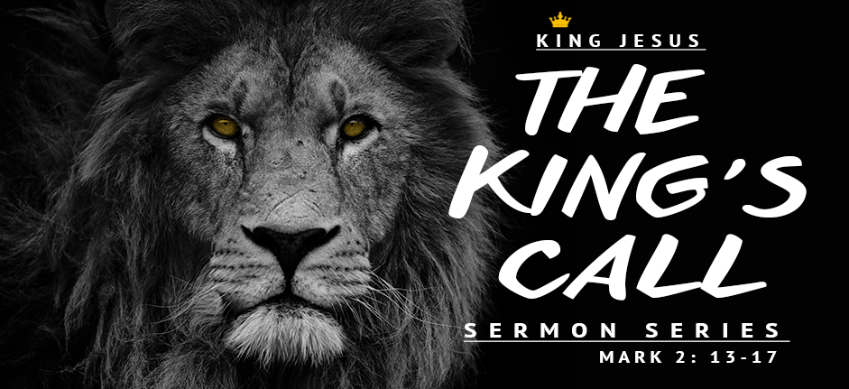 King Jesus Sermon Series: The Kings Call