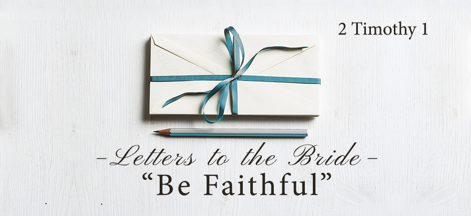 Letters to the Bride Series: Be Faithful